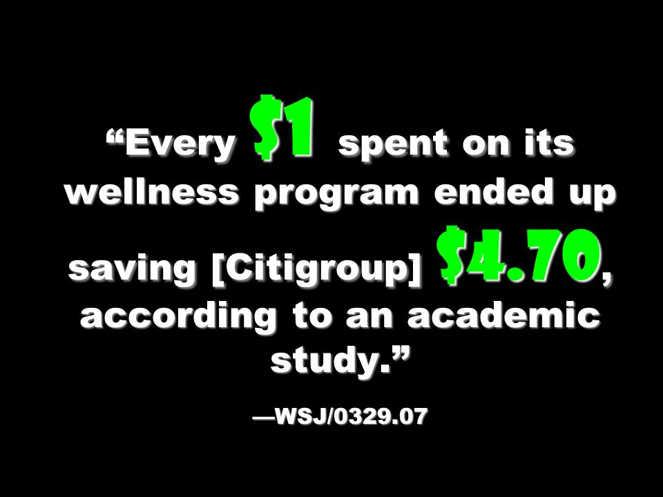 Every $1 spent on its wellness program ended up saving [Citigroup] $4